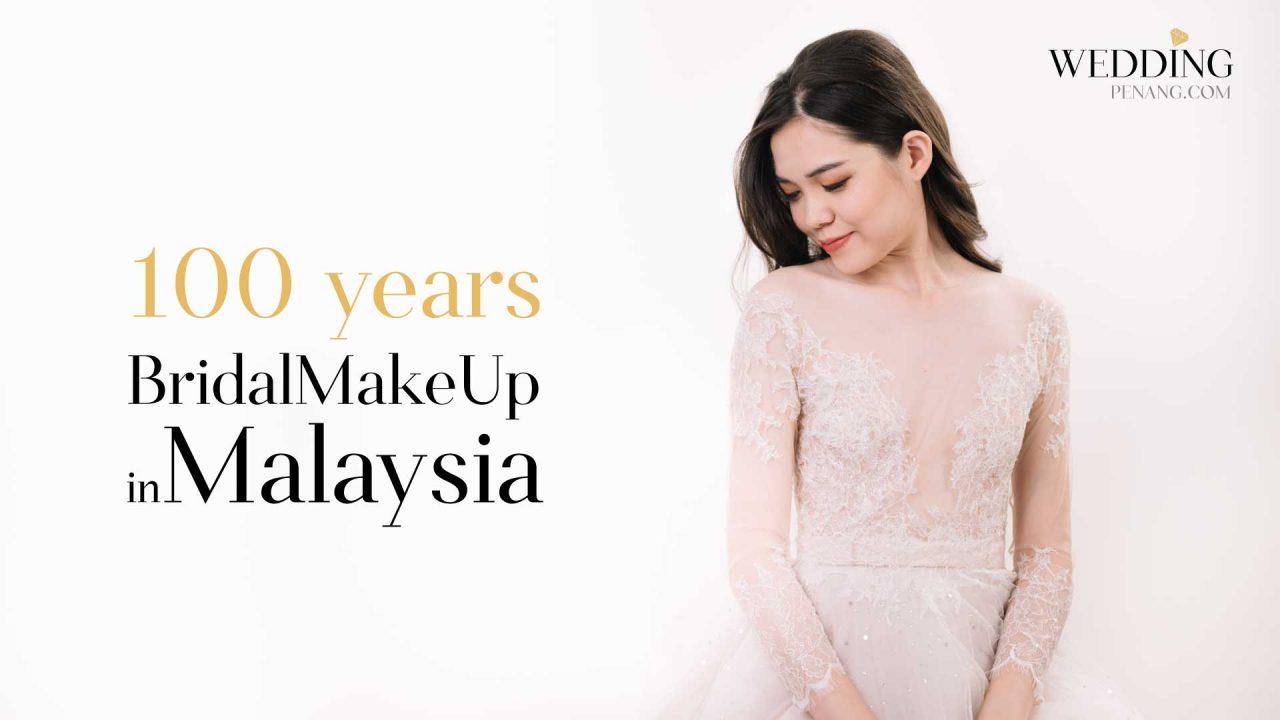 100 years of BridalMakeUp in Malaysia