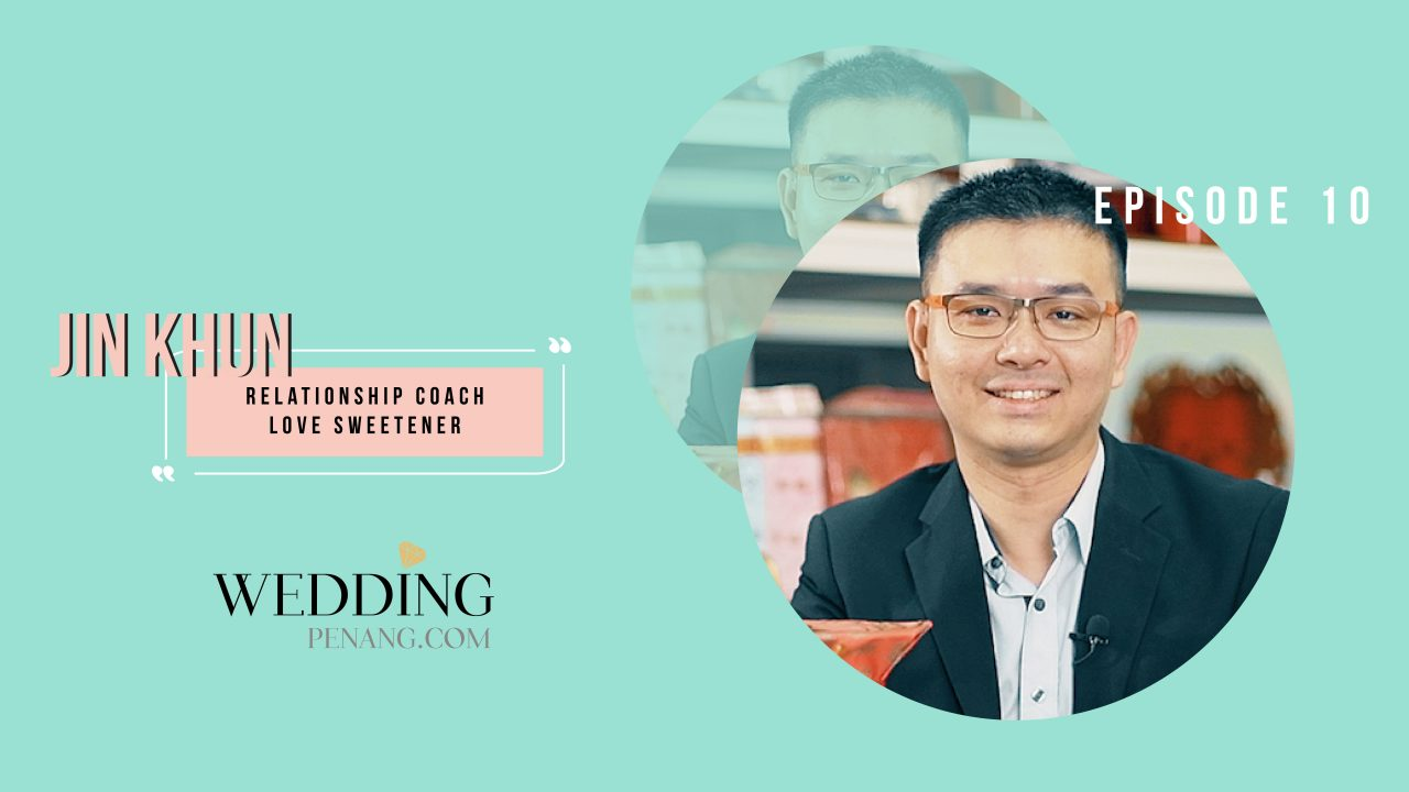 10+1 Steps to a Perfect Wedding Episode 10 : Understanding Chinese Wedding Custom l Love Sweeteners